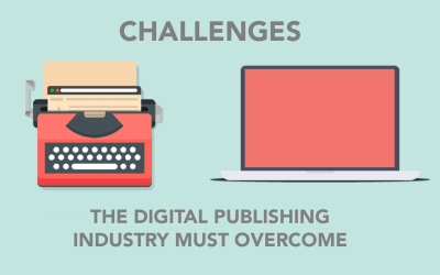 3 Major Challenges that Digital Publishing Industry must Overcome
